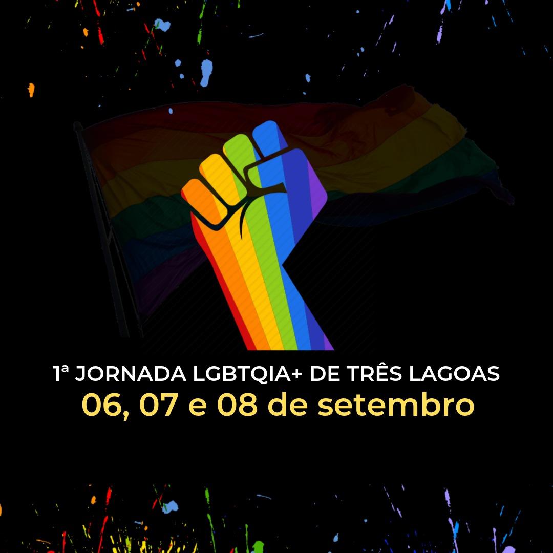 VEM AÍ A 1ª JORNADA LGBTQIA+ DE TRÊS LAGOAS E REGIÃO 2