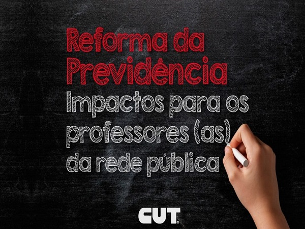 DIEESE aponta consequências da aprovação da reforma da previdência aos professores da rede pública 5