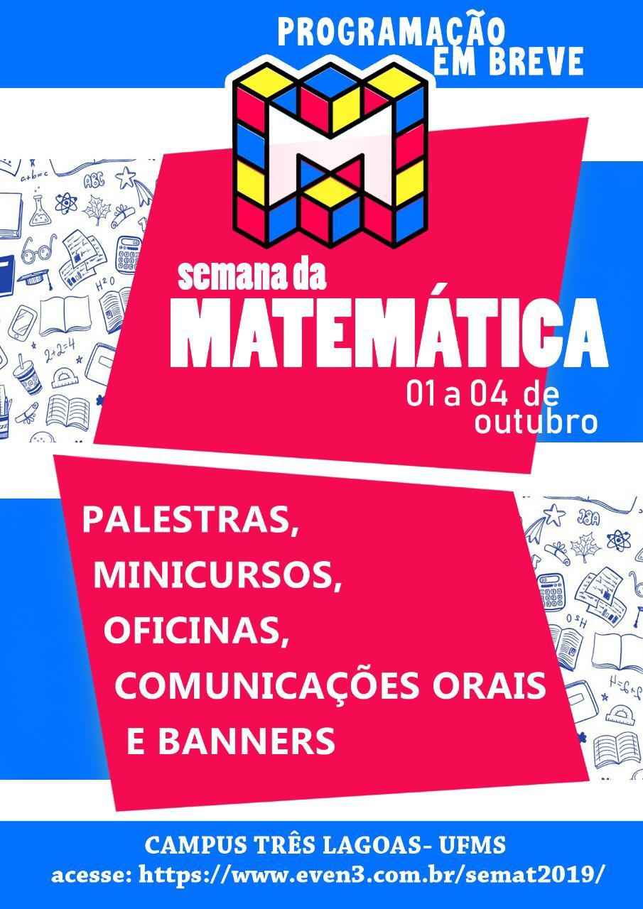 SEMANA ACADÊMICA DE MATEMÁTICA SERÁ REALIZADA NOS DIAS 1 A 4 DE OUTUBRO NA UFMS CAMPUS ll 1
