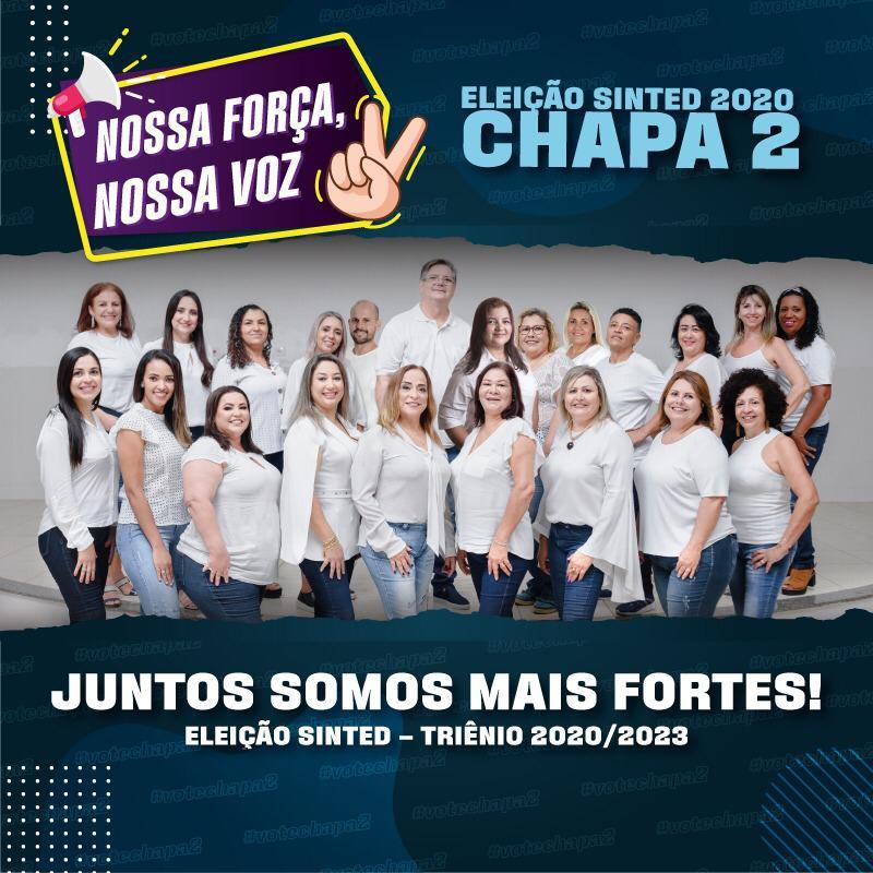 """CHAPA 2 """"SINTED NOSSA FORÇA, NOSSA VOZ"""" É ELEITA PARA NOVA DIRETORIA TRIÊNIO 2020-2023 2"""