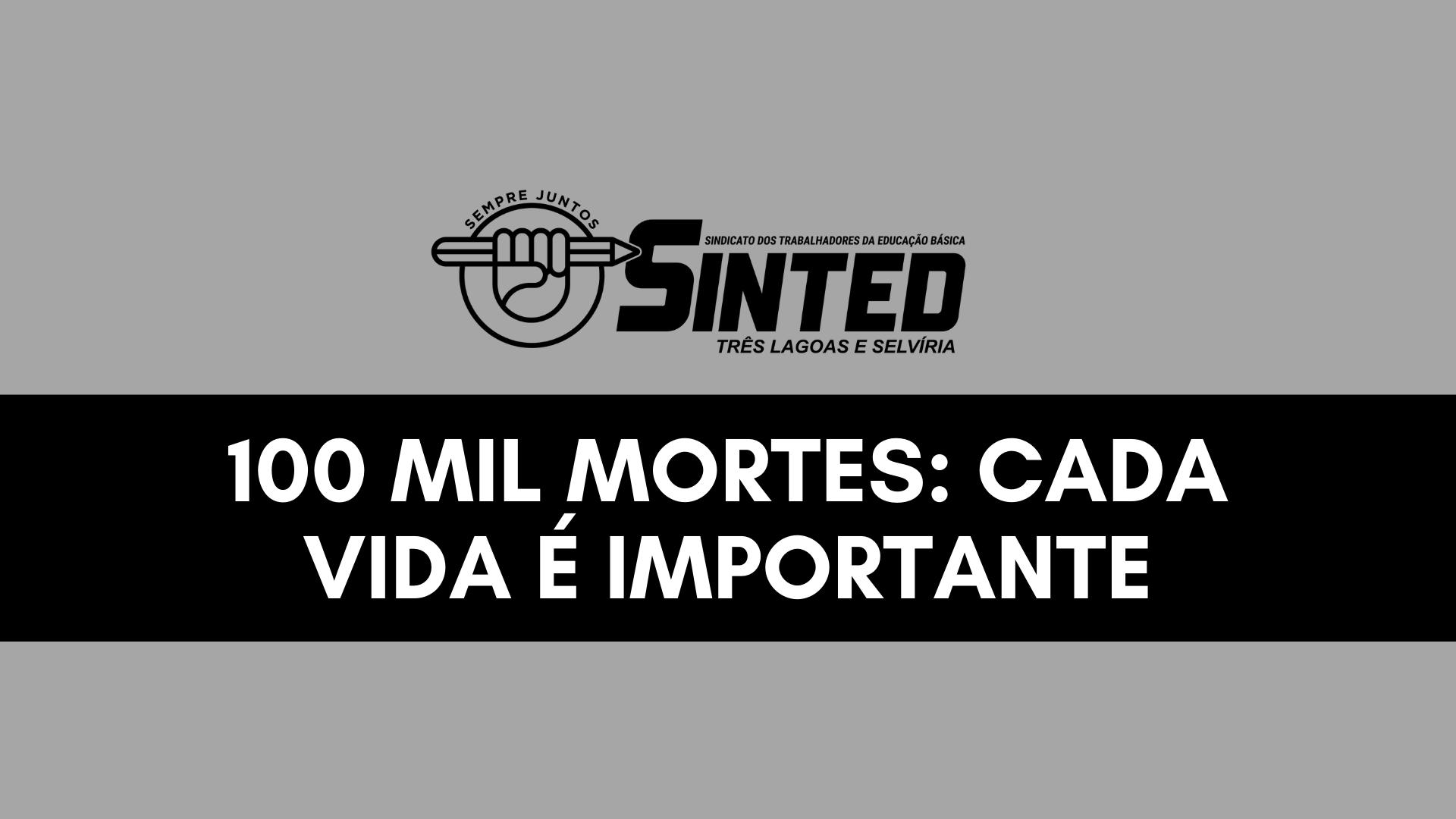 100 MIL MORTES: CADA VIDA É IMPORTANTE! 3