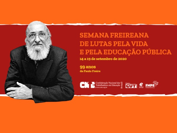 CNTE promove a Semana Freireana de lutas pela vida e pela educação pública - de 14 a 19 de setembro 2