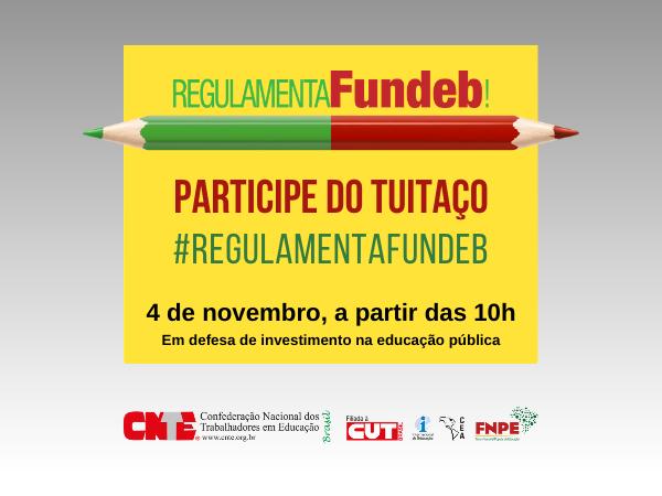 Tuitaço pela regulamentação do Fundeb é marcado para o dia 4 de novembro 4