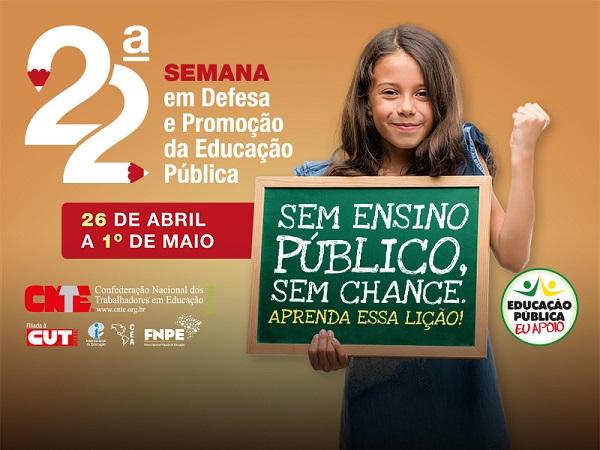 CNTE promove a 22ª Semana Nacional em Defesa e Promoção da Educação Pública de 26 de abril a 1º de maio 1