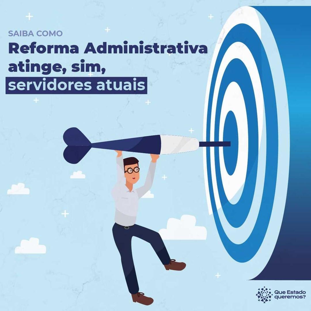 Reforma Administrativa atinge, sim, servidores atuais 4